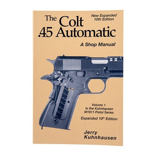 Colt 45 Auto Shop Manual-10th Edition