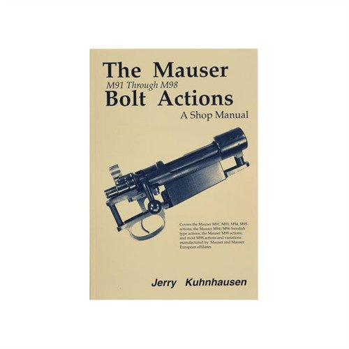 Mauser M91-M98 Bolt Actions Shop Manual