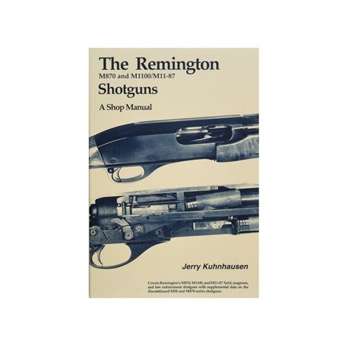 Remington M870, M1100 and M11-87 Shotguns Shop Manual